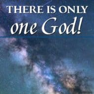 There is Only One God.