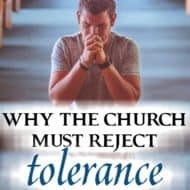 Why the Church Must Reject Tolerance