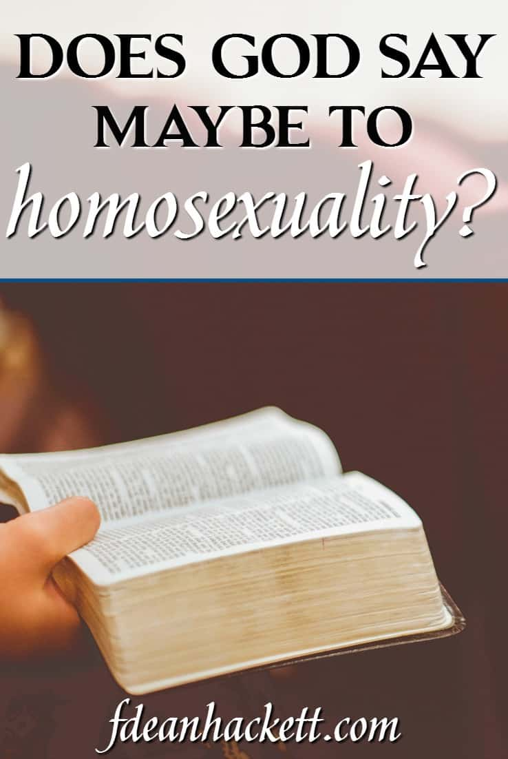 Does God ever say maybe to homosexuality among Christians and make exceptions to His commands when culture or legislation change?