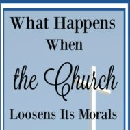 What Happens When the Church Loosens Its Morals
