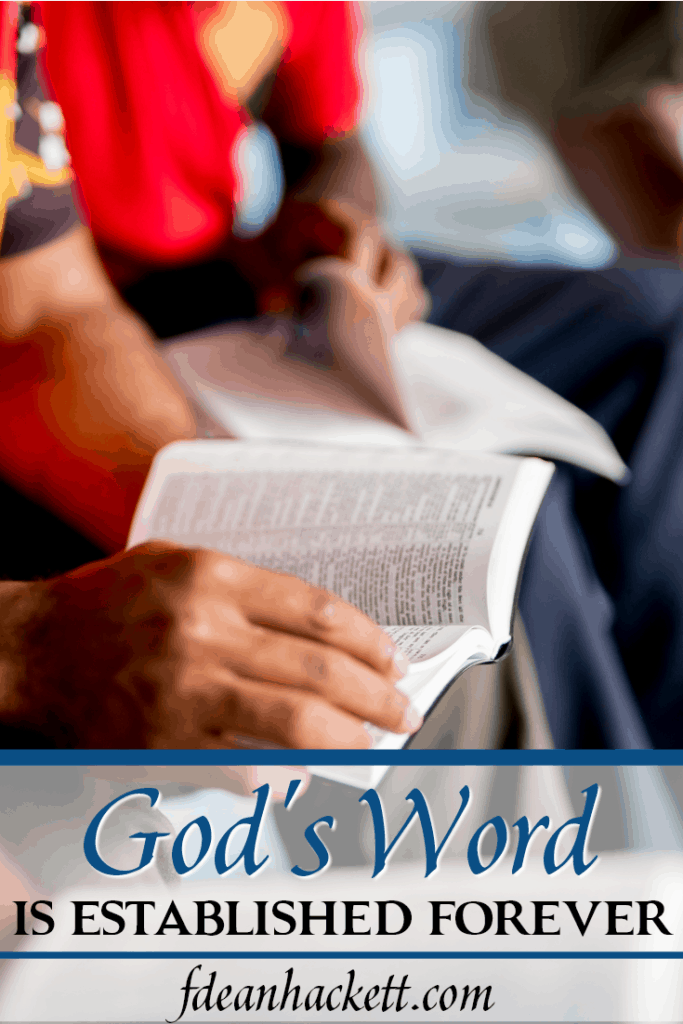 We can trust God's Word as the authority because it is established forever in the heavens as true and trustworthy. Here is what we know about God's Word.