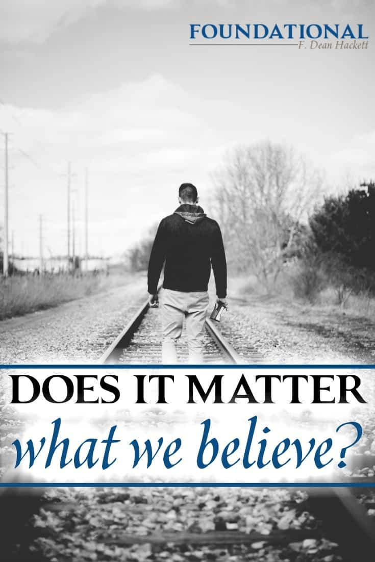 Does it matter whether Christians really believe every word of the Bible? Does it matter if we truly believe Jesus Christ is the only way to heaven?