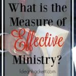 What Is the Measure of Effective Ministry?