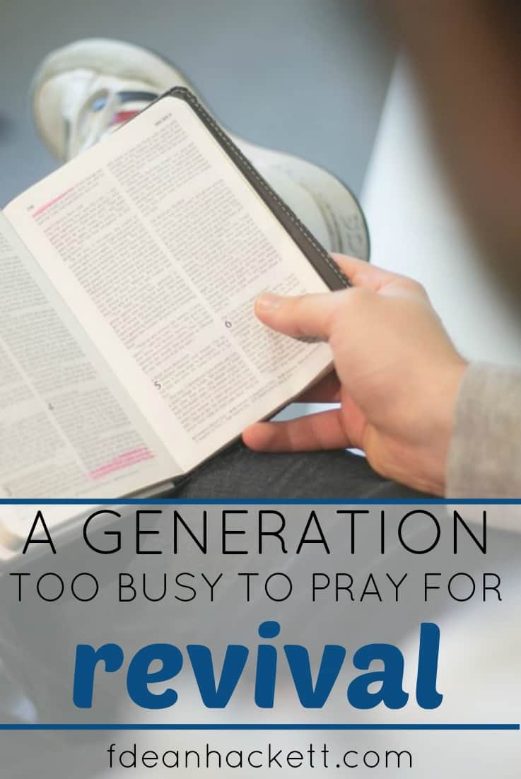 This is a generation too busy to pray for revival. With all our technology and entertainment, it's hard to find the time or desire to pray like they used to many years ago. Could it be why the church doesn't see a move of God like before?