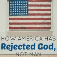 How America Has Rejected God, Not Man