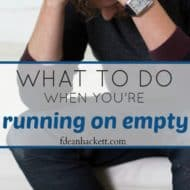 What To Do When You're Running on Empty