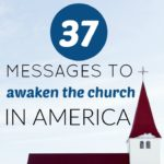 37 Messages to Awaken the Church in America + Tell It To Me Tuesday #72