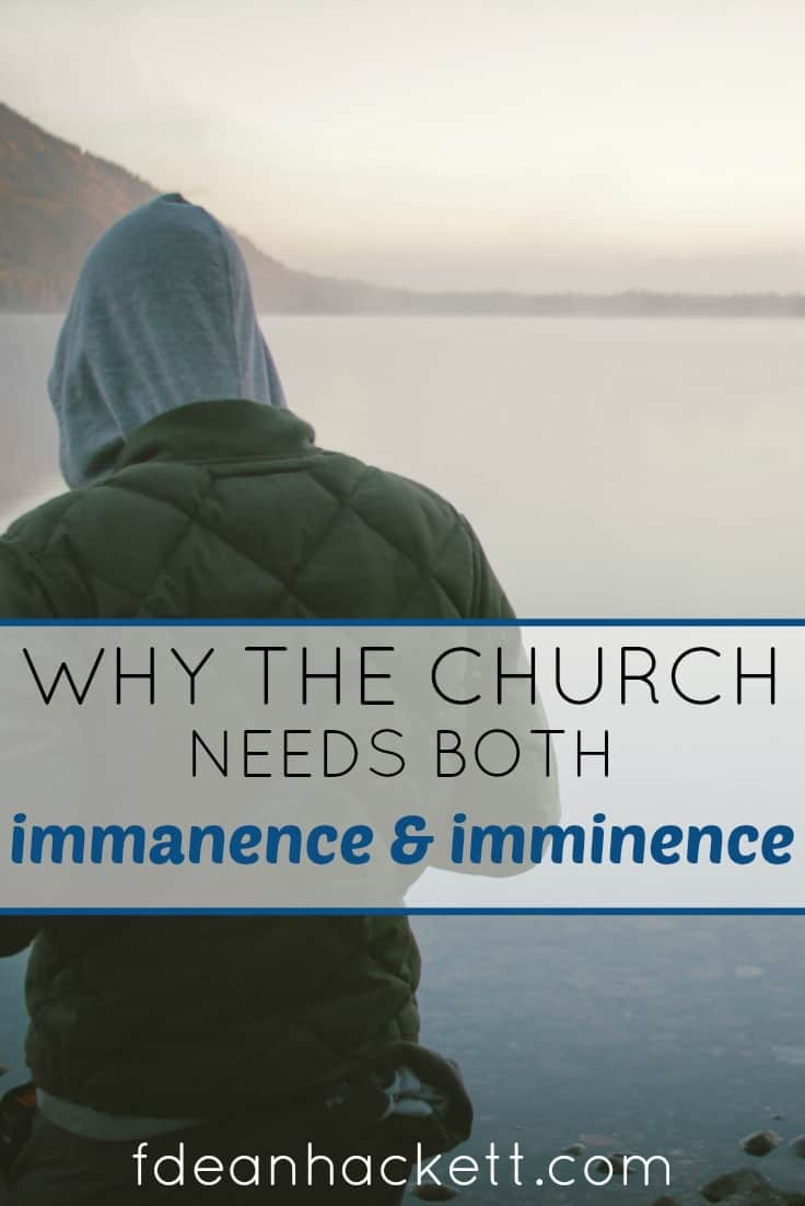 The church today needs both the immanence and the imminence of God. Do you know the difference and why it is vital for us today?