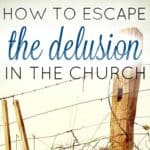 How to Escape the Delusion in the Church