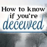 How to Know If You're Deceived