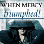 When Mercy Triumphed