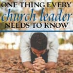 One Thing Every Church Leader Must Know