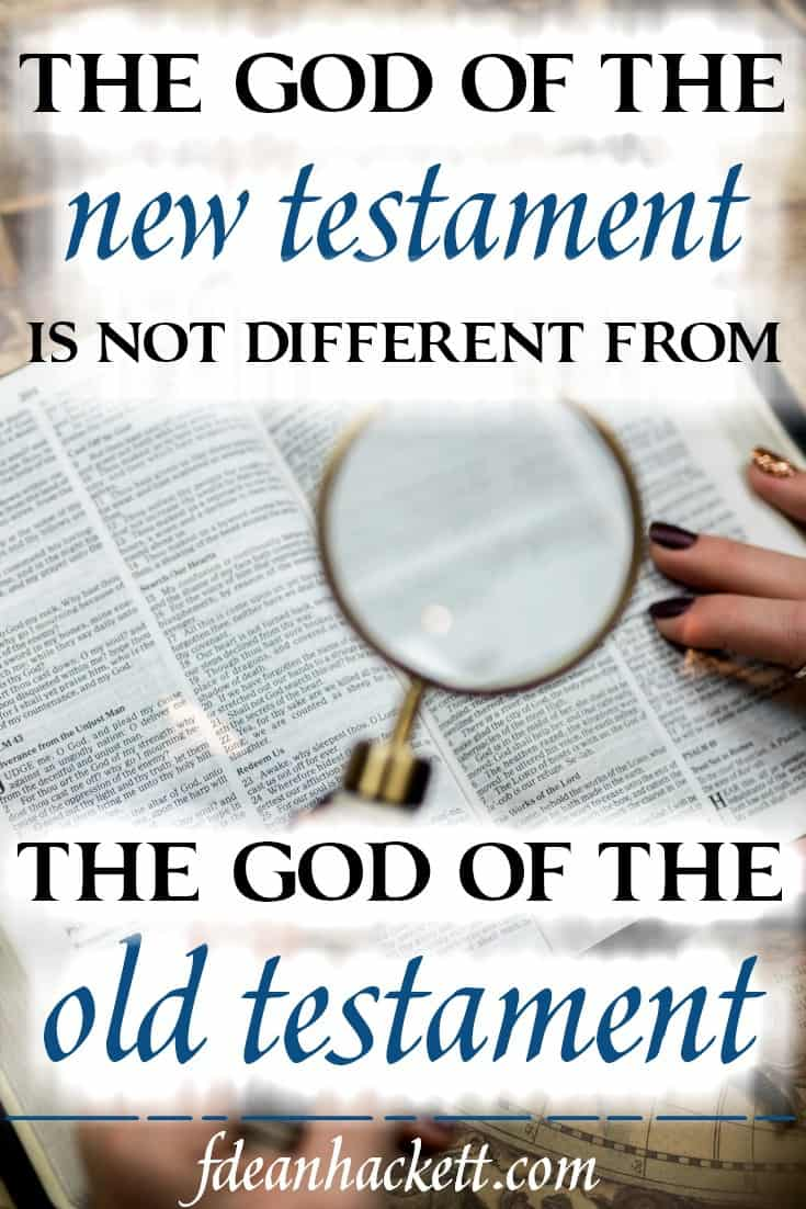 Here is how we can be certain that the God of the New Testament is not different from the God of the Old Testament.