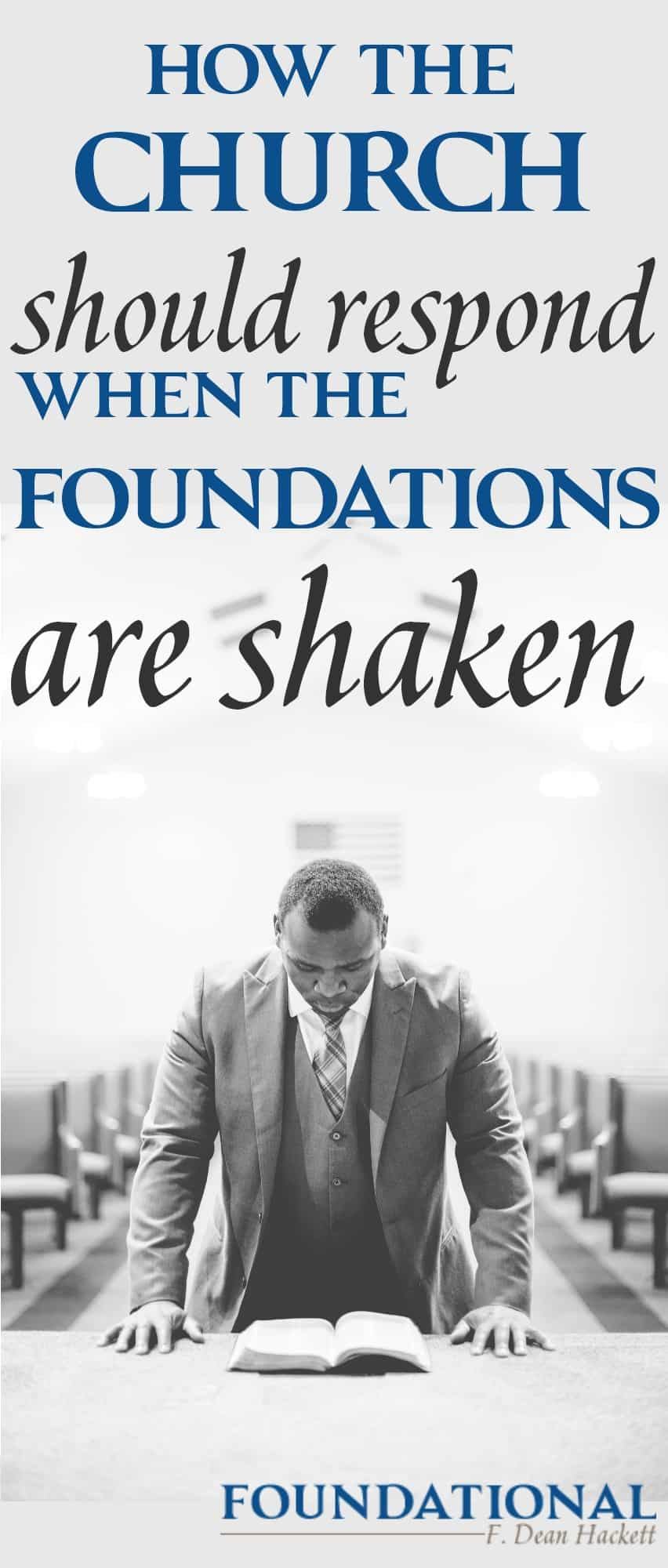 When the foundations are shaken or destroyed, the church has an opportunity to bring light and hope to the world. How has the church historically responded and how is that different from how she is responding today?