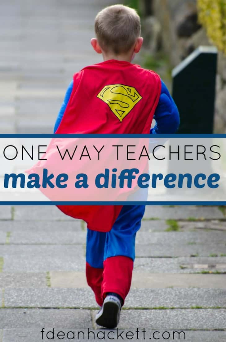 Teachers can make an enormous difference in the lives of children. Here is one way they can be a positive influence and change a child's life.