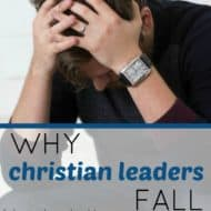 Why Christian Leaders Fall