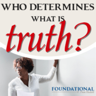 Who Determines What is Truth?