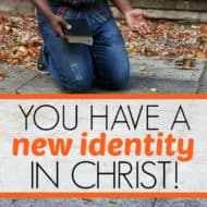 You Have a New Identity in Christ!