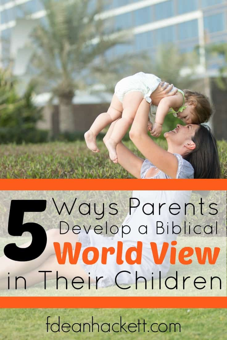 Here is why it is important to develop a Biblical worldview in the heart of your child