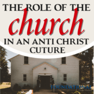 The Role of the Church in an Anti-Christ Culture