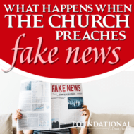 What Happens When the Church Preaches Fake News