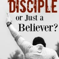 Are You a Disciple or Just a Believer?