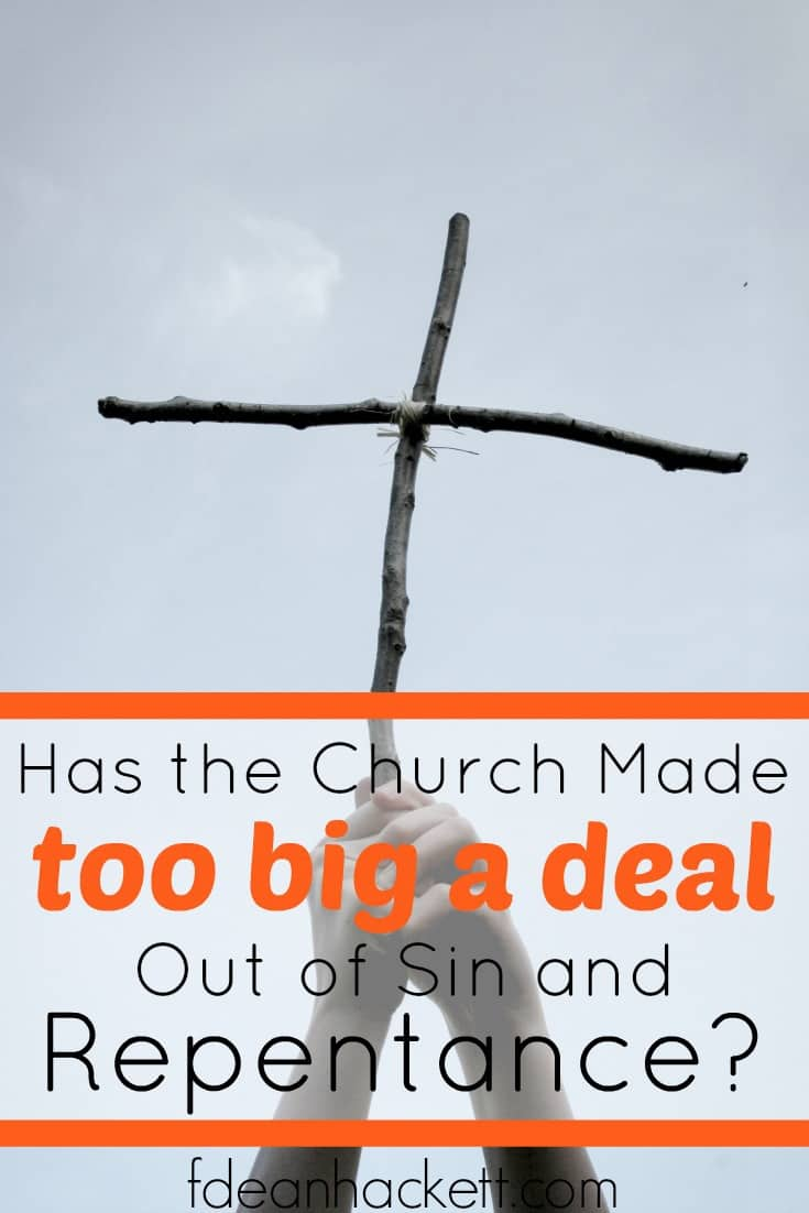 Has the Church Made Too Big a Deal Out of Sin and Repentance?