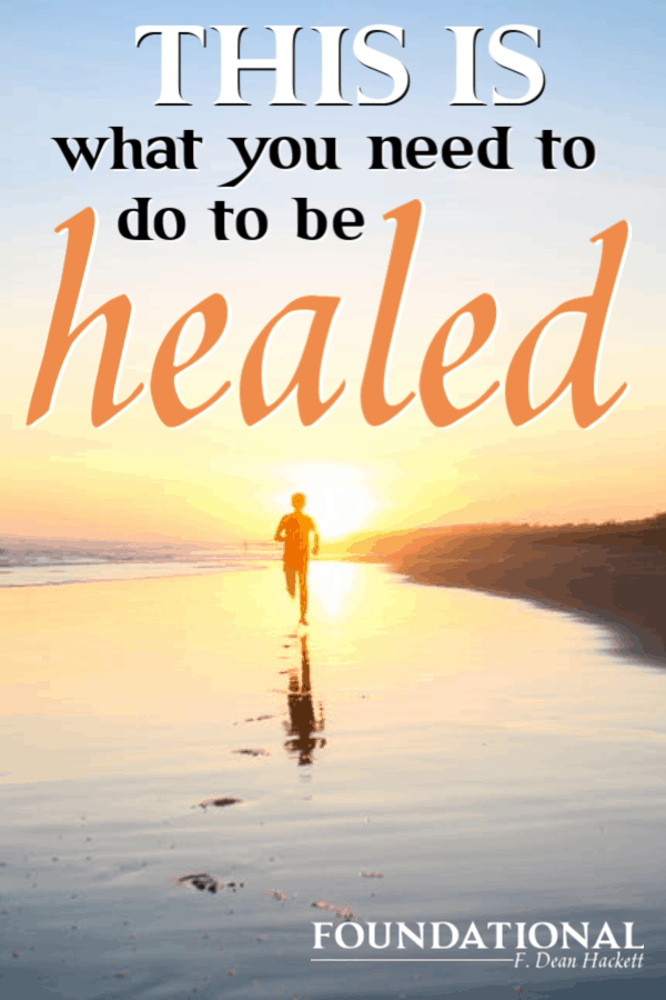 God still heals today, if we will turn away from those things that prevent us from humbling ourselves and obeying. Here is what you need to do to be healed. #Foundational #Bible #Jesus #onlineBiblestudy #healing