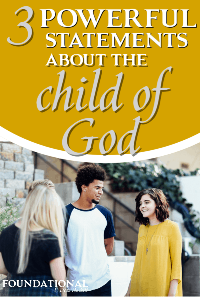There are three powerful statements about the child of God that will radically change how you view your identity in Christ and your place in His kingdom. #Foundational #identityinChrist #church #Bible