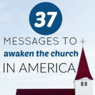 37 Messages to Awaken the Church in America