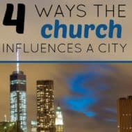 4 Ways the Church Influences a City