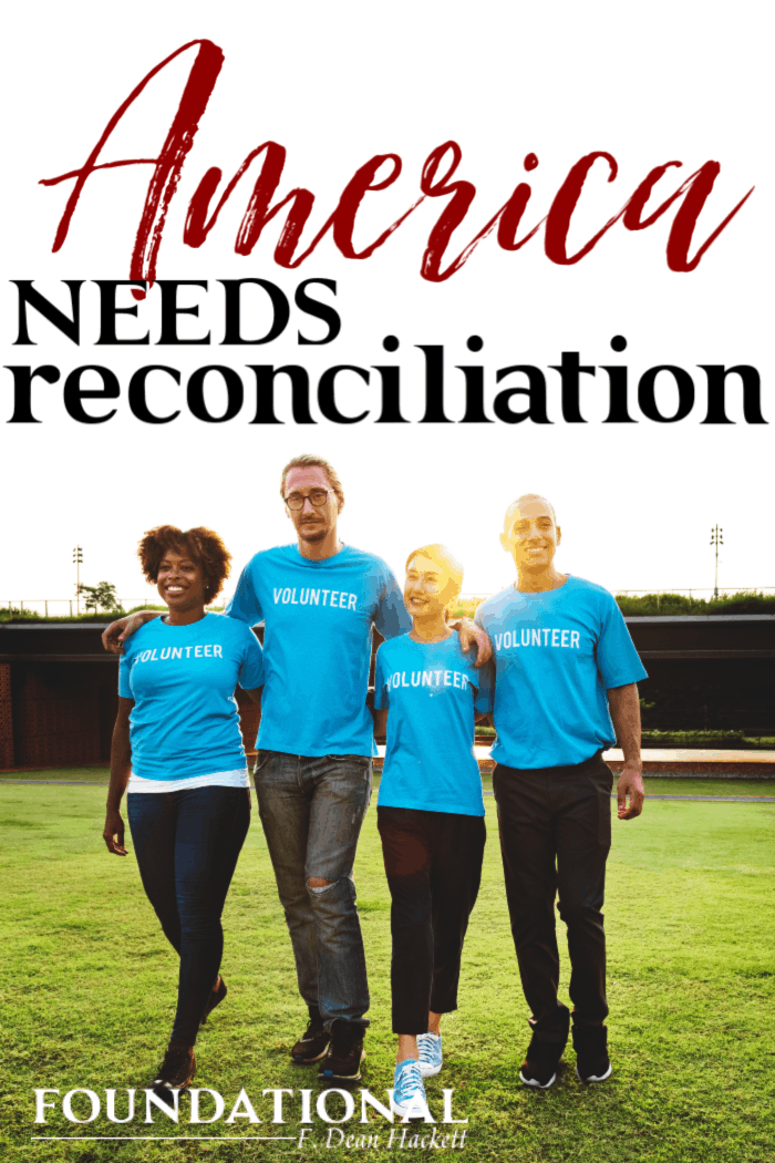 As we head into campaign season, we are already hearing a lot about what America needs. America needs reconciliation to heal her of her brokenness. #Foundational #America #campaign #race #racialdivision #Bible