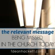 The Relevant Message Being Missed In the Church Today