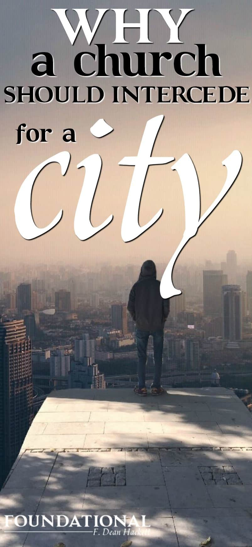 Here is why the church should intercede for a city and why God has ordained the church to be the first line of defense in the authority of Jesus Christ. #Foundational #prayer #intercession #spiritualauthority