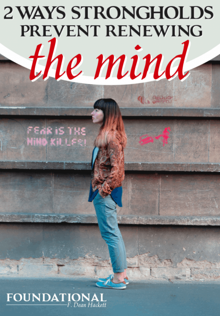 Allowing strongholds to remain in our lives prevents us from renewing the mind and living victorious lives in Jesus. Find out two ways this happens. #Foundational #renewingthemind #ChristianLiving