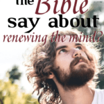 Here is what the Bible says about renewing the mind, and not defaulting back to our old thinking patterns. Jot down these important verses for your war room. #Foundational #renewingthemind #identityinChrist #Bible #warroom #Bibleverses