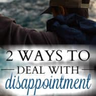 2 Ways to Deal with Disappointment