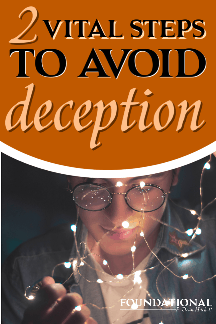 How do you know if you're deceived unless someone can convince you of your deception? Here are two vital steps to avoid deception in our culture. #Foundtional #church #culture #deception #homosexuality #tolerance