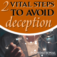 2 Vital Steps to Avoid Deception