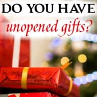 Do You Have Unopened Gifts