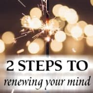 2 Steps to Renewing Your Mind
