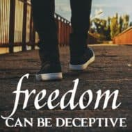 Freedom Can Be Deceptive