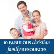 10 Fabulous Christian Family Resources