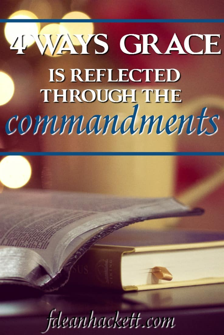 This completely changes how I view grace! Here are 4 ways grace is reflected through the commandments in Scripture.