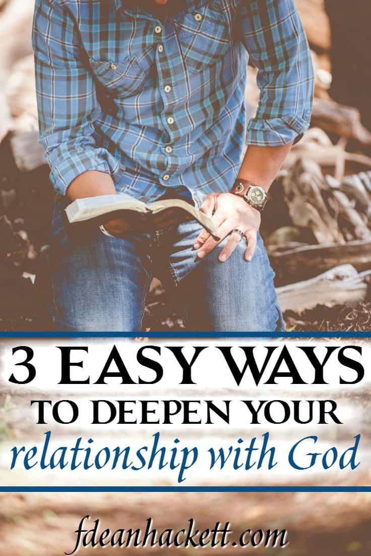 ou're wanting to deepen your relationship with God, it's not complicated. These three easy steps will start you on that journey today.