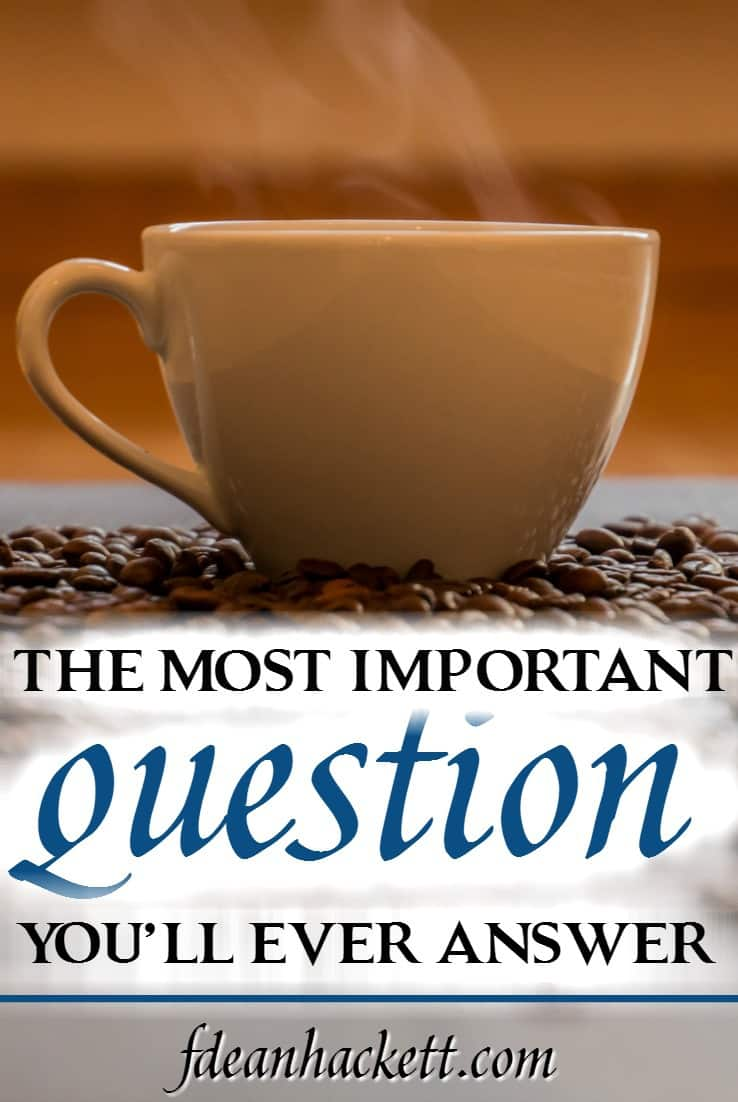 Have you ever taken the time to answer the most important question a Christian could answer? Believe me! It will change your life!