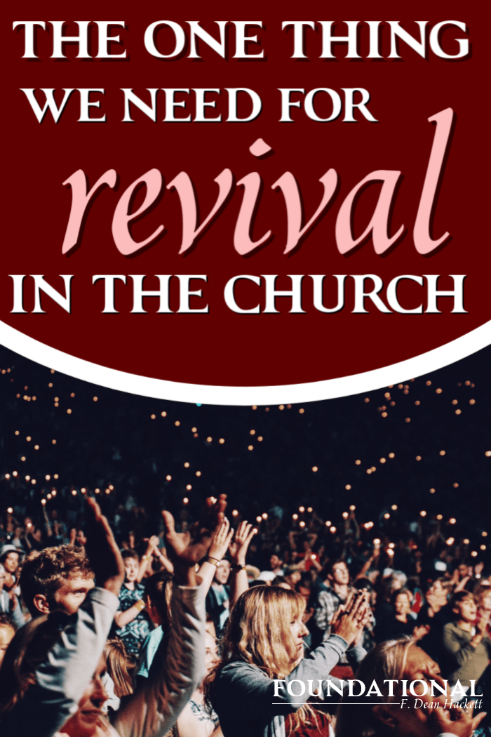 The One Thing We Need for Revival in the Church - Foundational