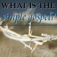 What Is the Simple Gospel?