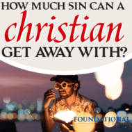How Much Sin Can a Christian Get Away With?