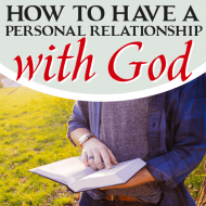 How to Have a Personal Relationship With God